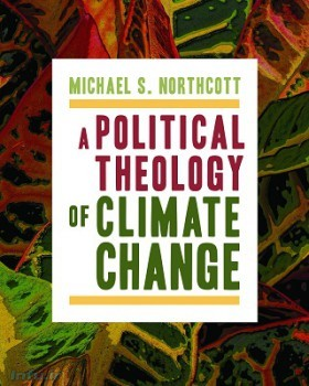 الهیات سیاسی تغییرات آب وهوایی، نوشته مایکل نورثکات